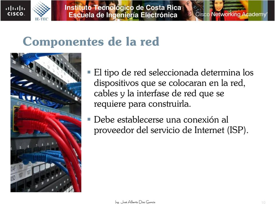 interfase de red que se requiere para construirla.