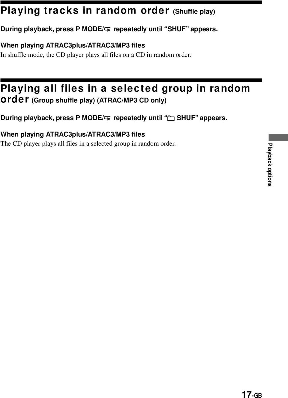 Playing all files in a selected group in random order (Group shuffle play) (ATRAC/MP3 CD only) During playback, press P MODE/