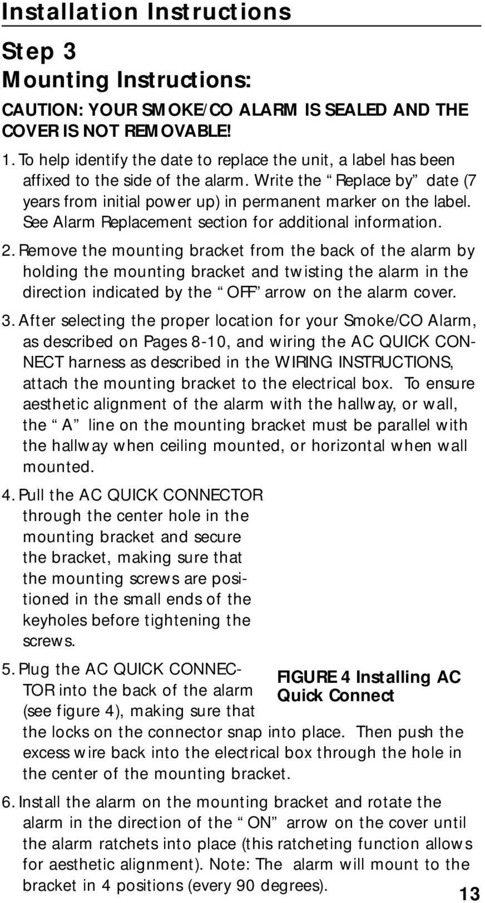 See Alarm Replacement section for additional information. 2.