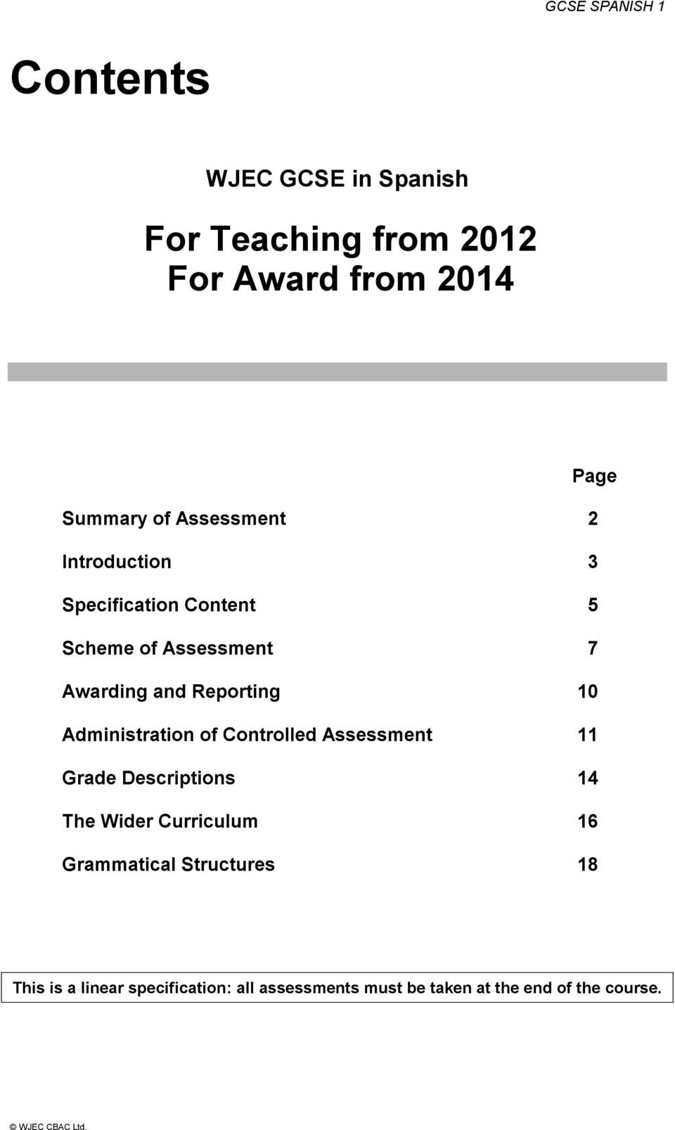 10 Administration of Controlled Assessment 11 Grade Descriptions 14 The Wider Curriculum 16