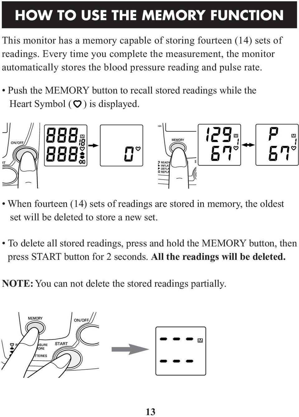 Push the MEMORY button to recall stored readings while the Heart Symbol ( ) is displayed.