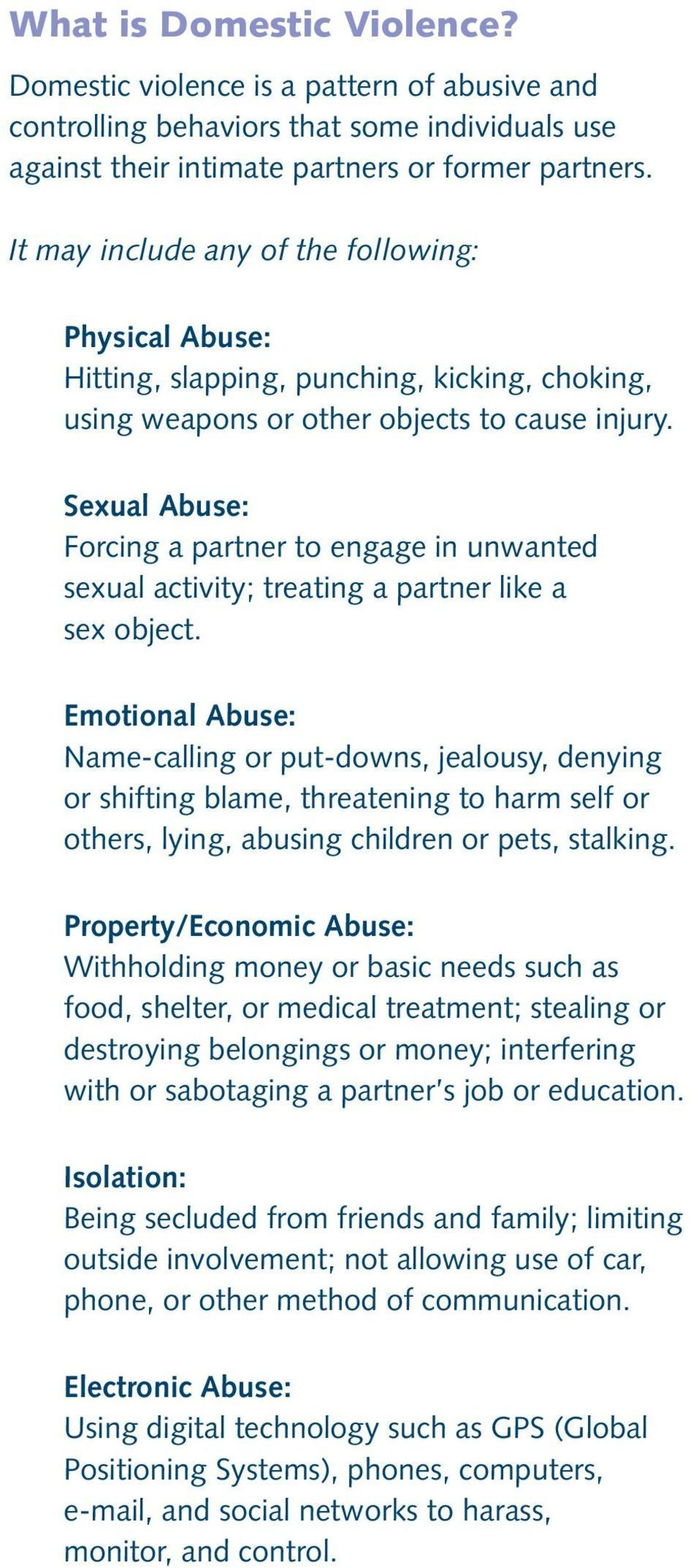 Sexual Abuse: Forcing a partner to engage in unwanted sexual activity; treating a partner like a sex object.