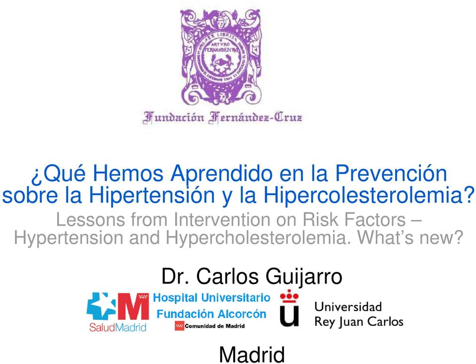 Lessons from Intervention on Risk Factors