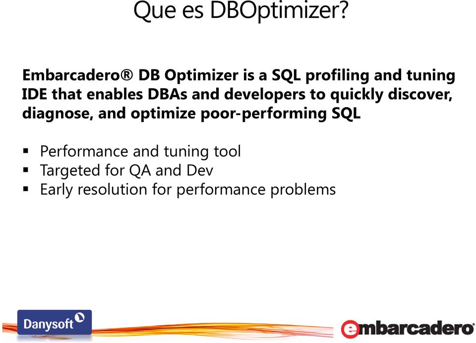 enables DBAs and developers to quickly discover, diagnose, and