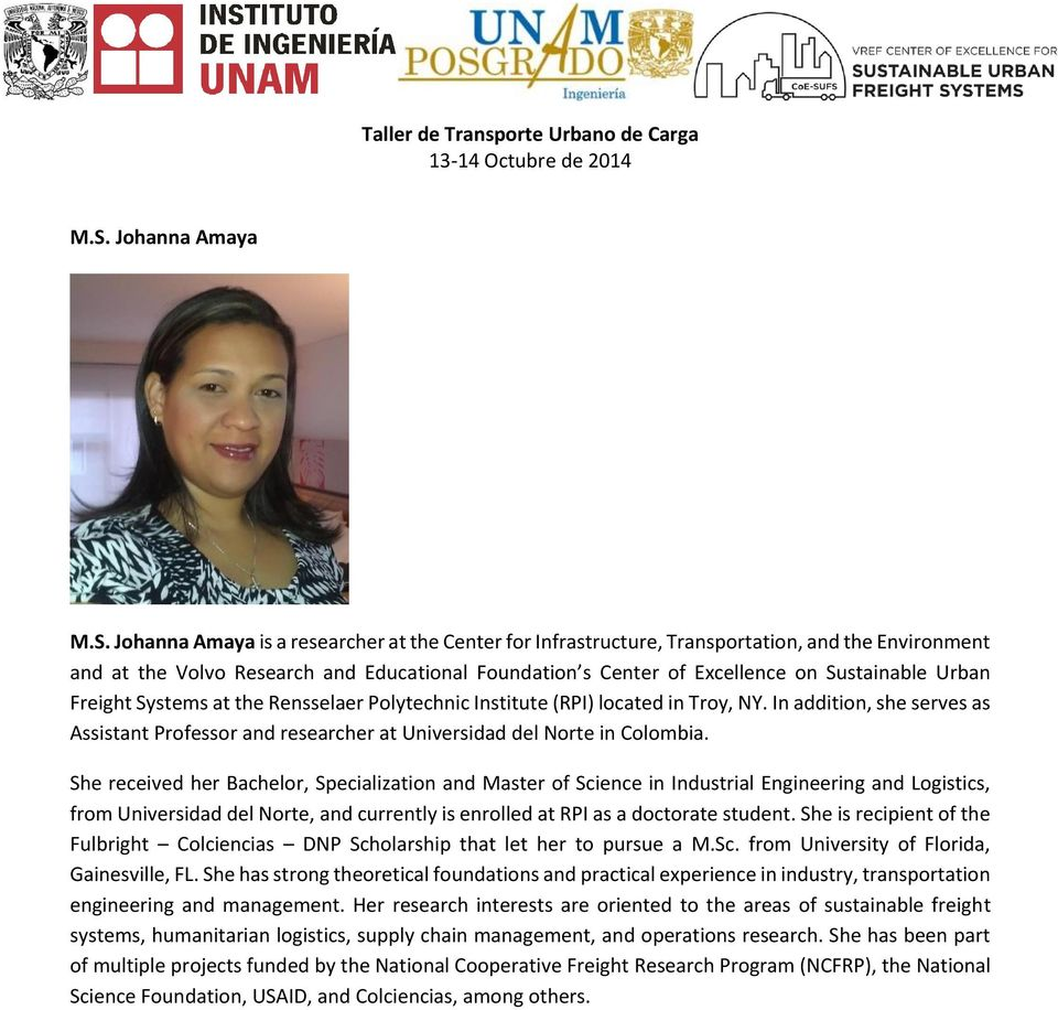 In addition, she serves as Assistant Professor and researcher at Universidad del Norte in Colombia.