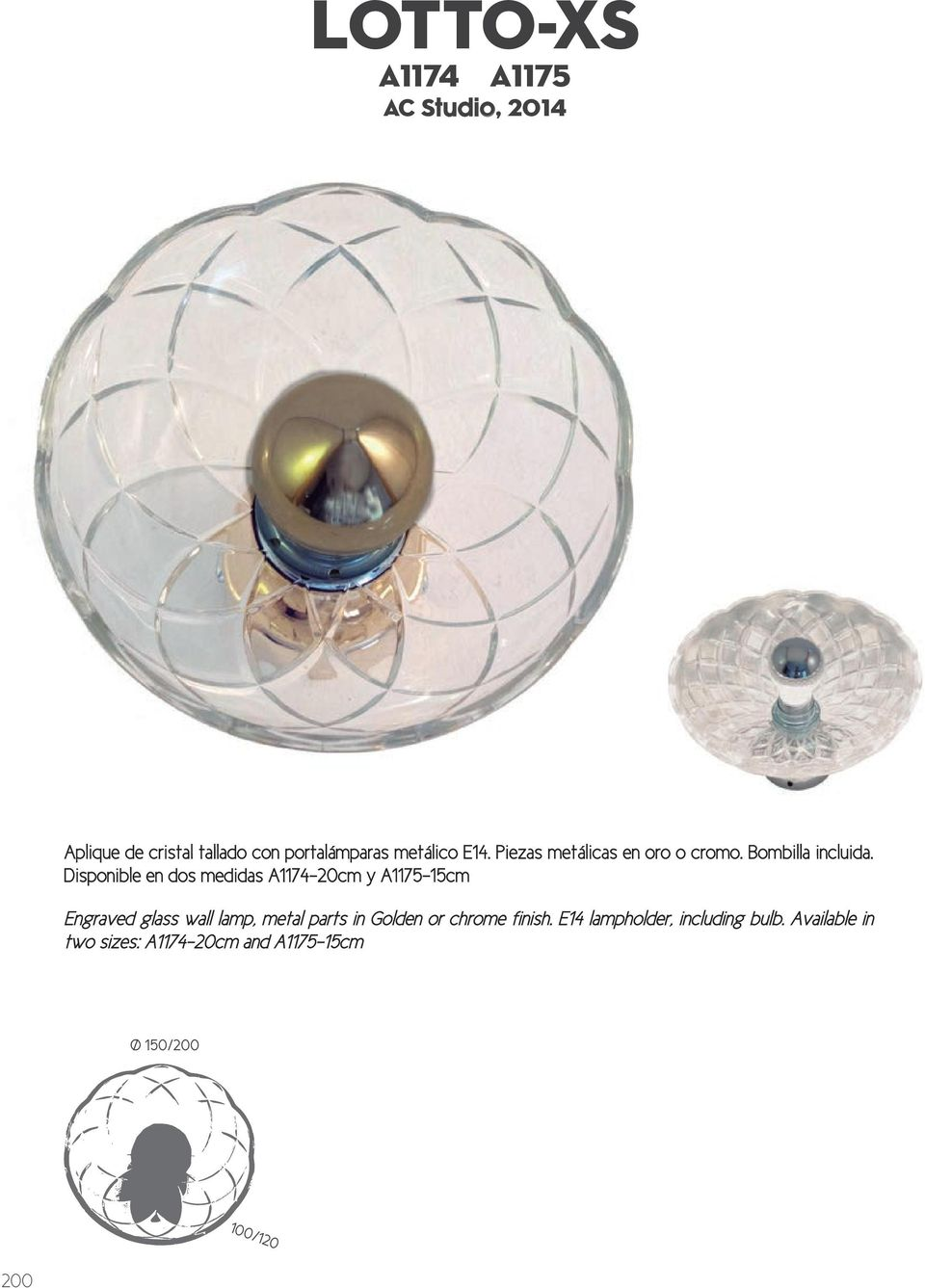 Disponible en dos medidas A1174-20cm y A1175-15cm Engraved glass wall lamp, metal parts in