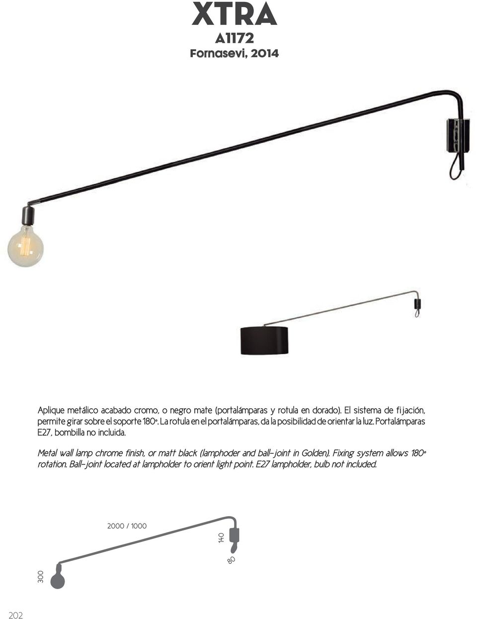 Portalámparas E27, bombilla no incluida. Metal wall lamp chrome finish, or matt black (lamphoder and ball-joint in Golden).