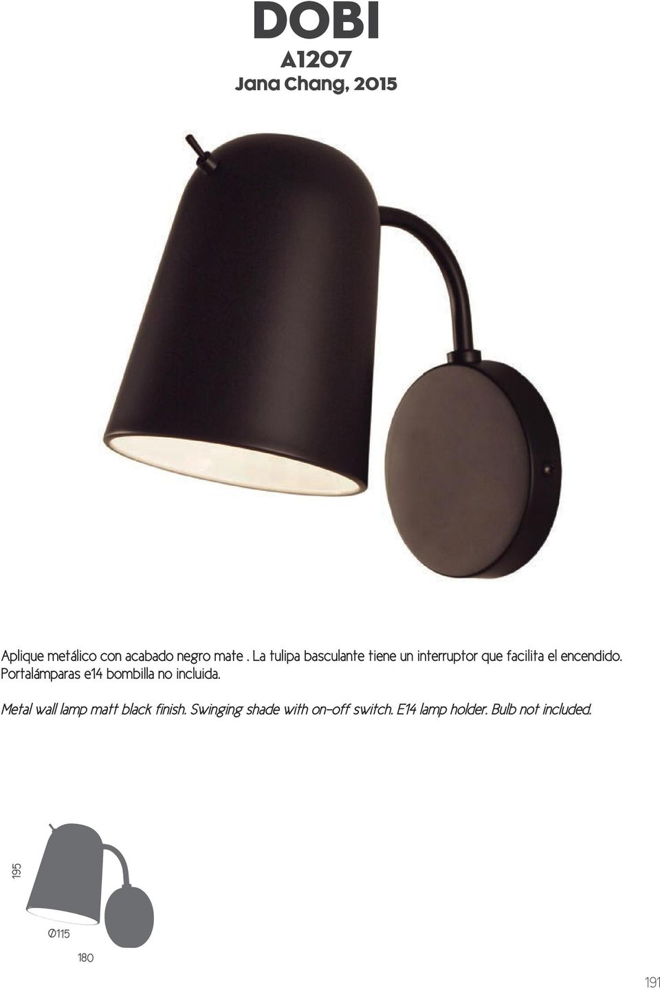 Portalámparas e14 bombilla no incluida. Metal wall lamp matt black finish.