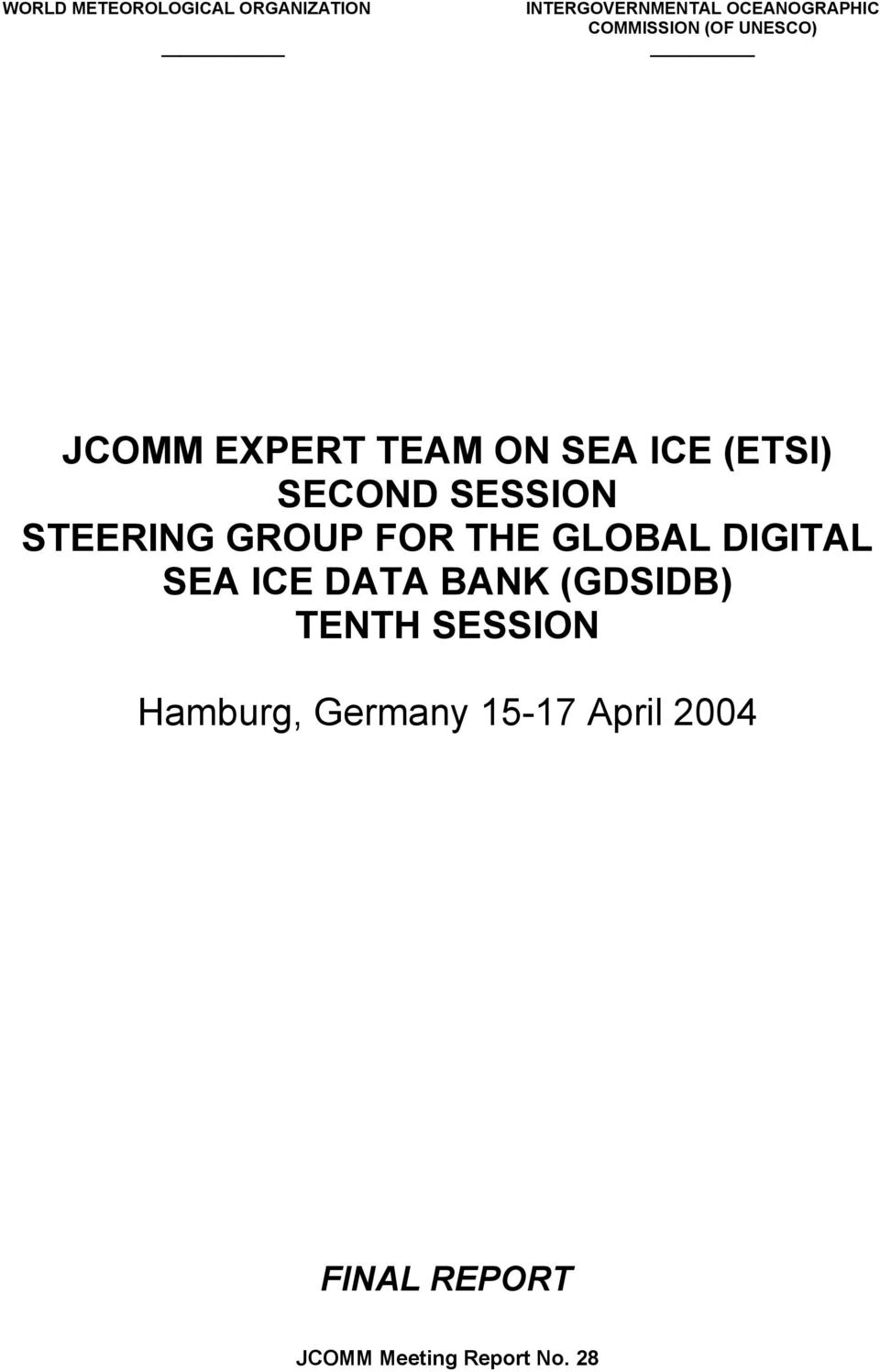 STEERING GROUP FOR THE GLOBAL DIGITAL SEA ICE DATA BANK (GDSIDB) TENTH