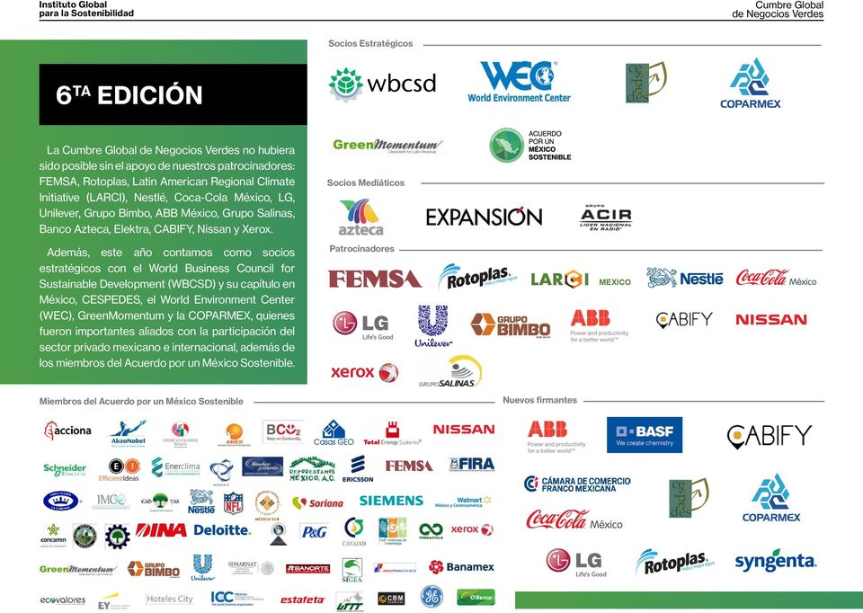Además, este año contamos como socios estratégicos con el World Business Council for Sustainable Development (WBCSD) y su capítulo en México, CESPEDES, el World Environment Center (WEC),