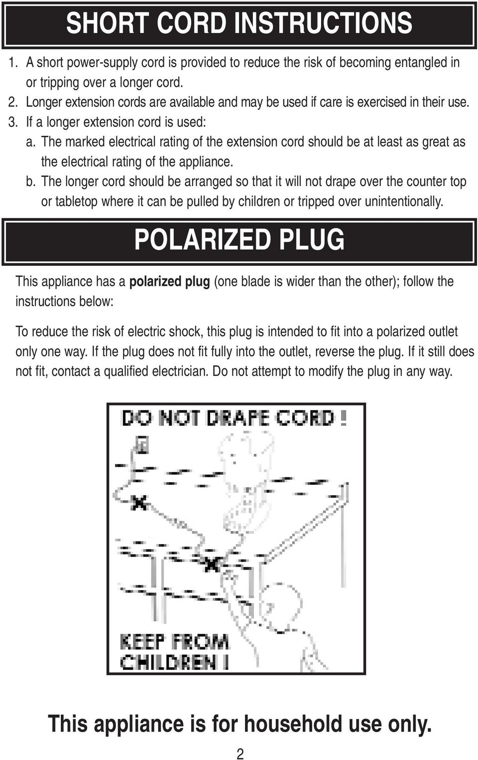 The marked electrical rating of the extension cord should be