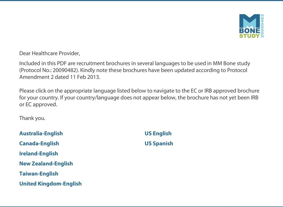 Please click on the appropriate language listed below to navigate to the EC or IRB approved brochure for your country.