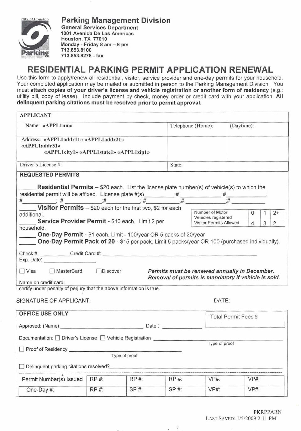 Your completed application may be mailed or submitted in person to the Parking Management Division.
