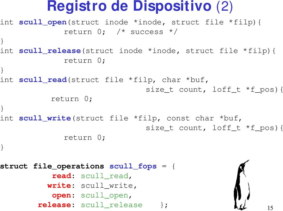 count, loff_t *f_pos){ return 0; int scull_write(struct file *filp, const char *buf, size_t count, loff_t *f_pos){