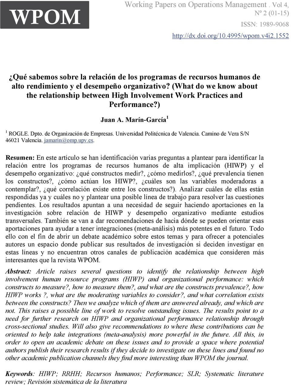 (What do we know about the relationship between High Involvement Work Practices and Performance?) Juan A. Marín-García 1 1 ROGLE. Dpto. de Organización de Empresas.