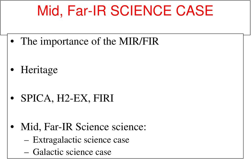 FIRI Mid, Far-IR Science science: