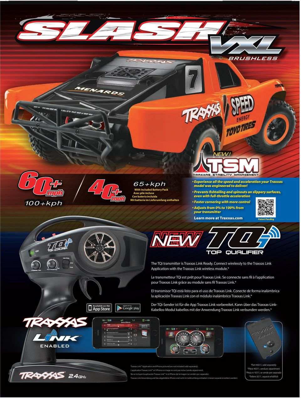 com Patent Pending The TQi transmitter is Traxxas Link Ready. Connect wirelessly to the Traxxas Link App Marketing and Identity Application with the Traxxas Link wireless module.