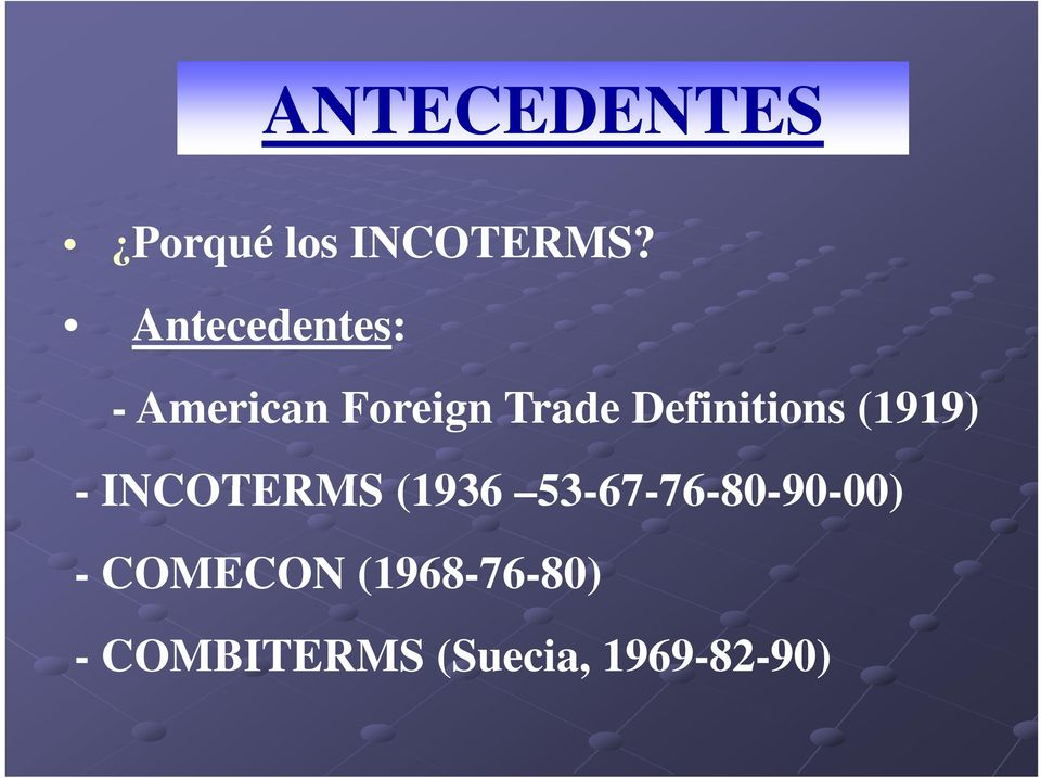 Definitions (1919) - INCOTERMS (1936