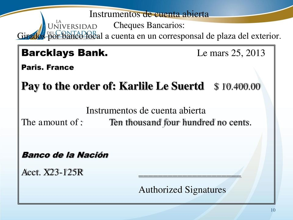 France Pay to the order of: Karlile Le Suertd $ 10.400.