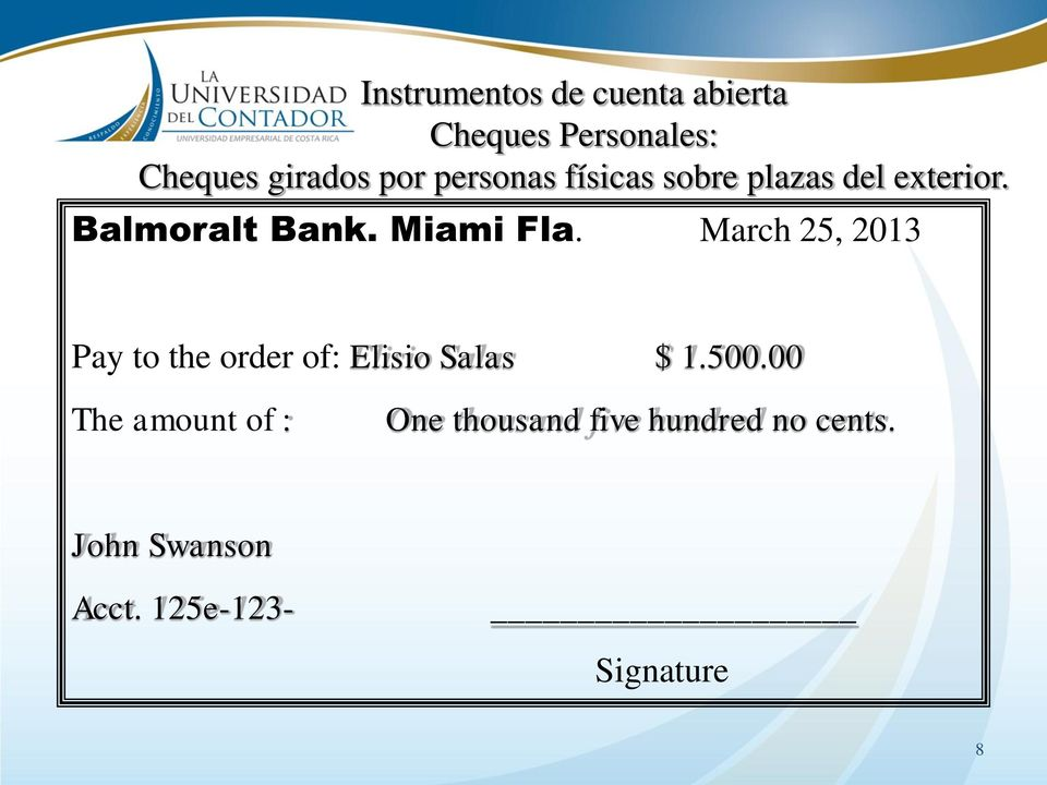 March 25, 2013 Pay to the order of: Elisio Salas $ 1.500.