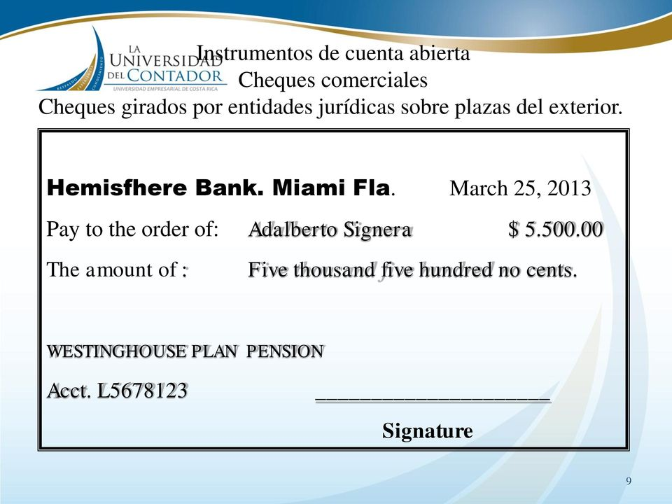 March 25, 2013 Pay to the order of: Adalberto Signera $ 5.500.