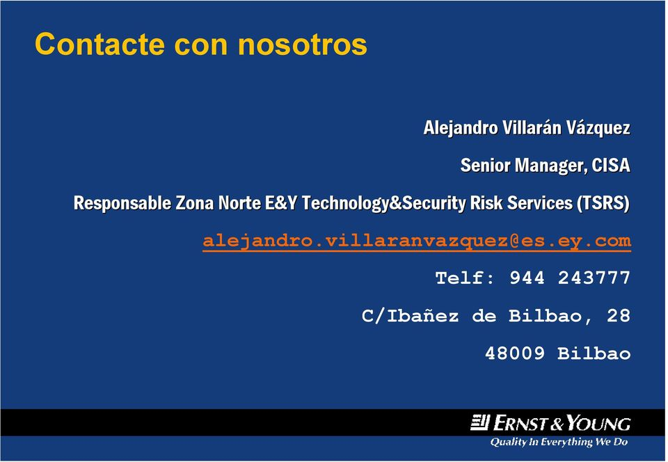 Technology&Security Risk Services (TSRS) alejandro.