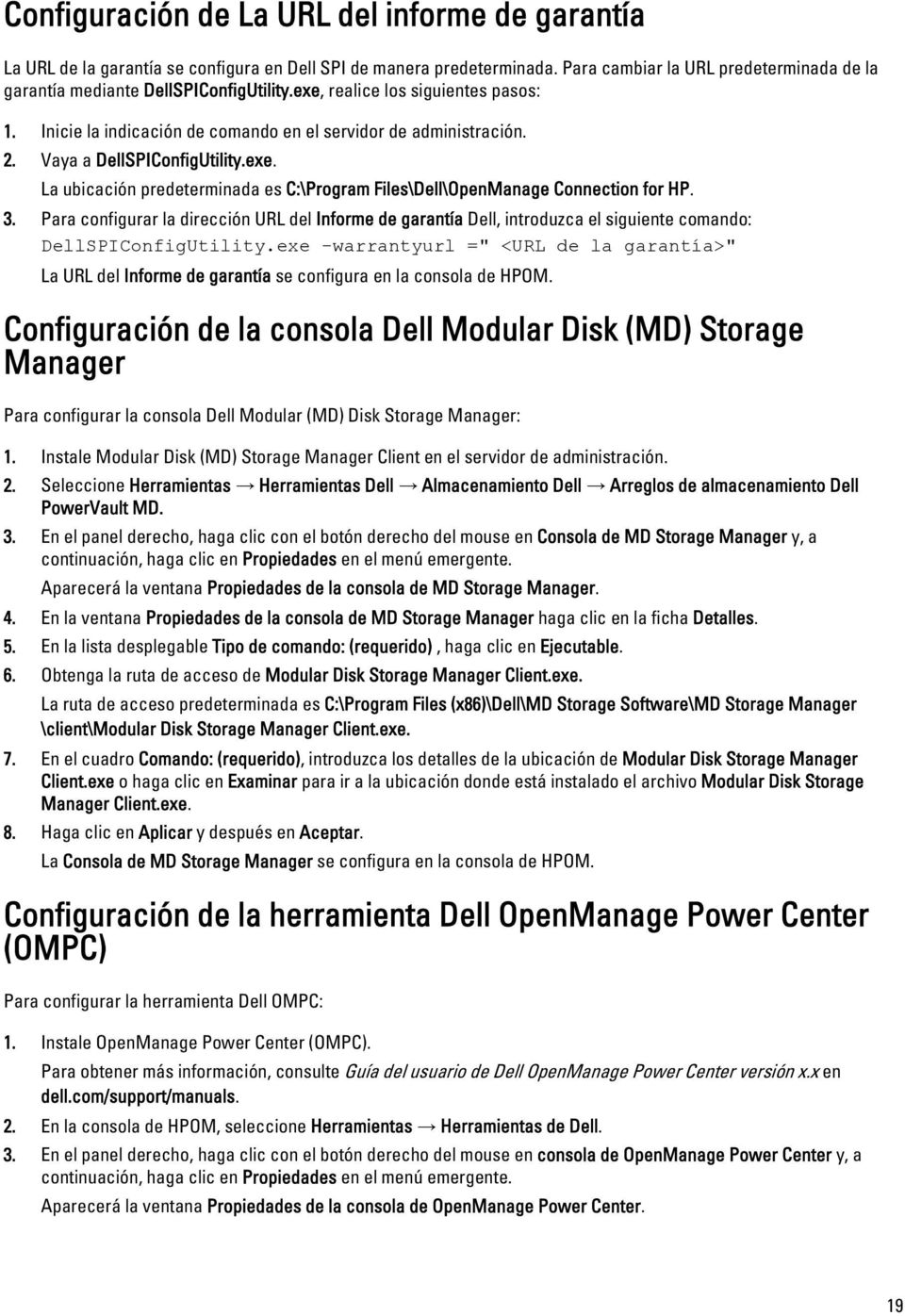 Vaya a DellSPIConfigUtility.exe. La ubicación predeterminada es C:\Program Files\Dell\OpenManage Connection for HP. 3.