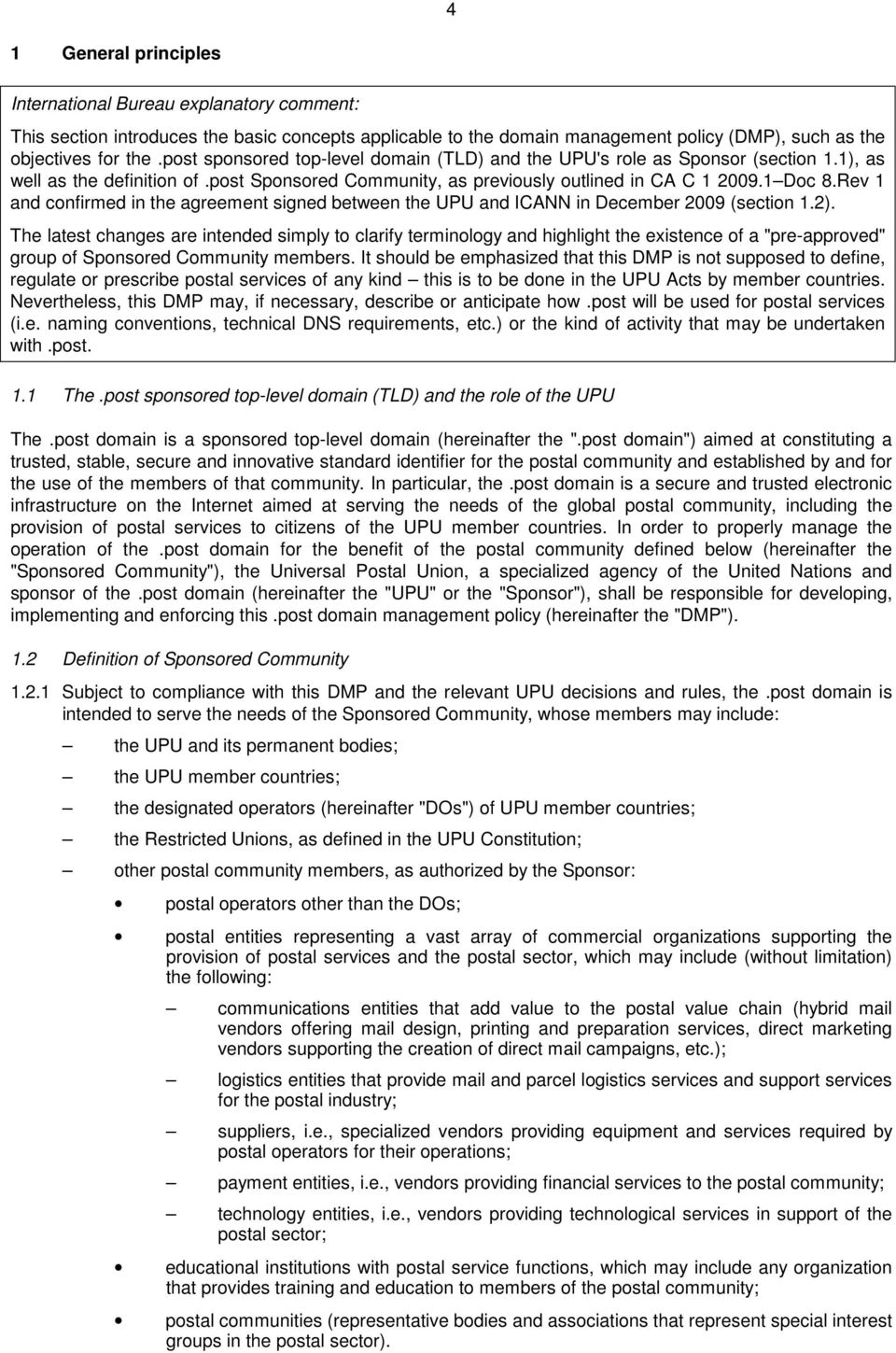 Rev 1 and confirmed in the agreement signed between the UPU and ICANN in December 2009 (section 1.2).