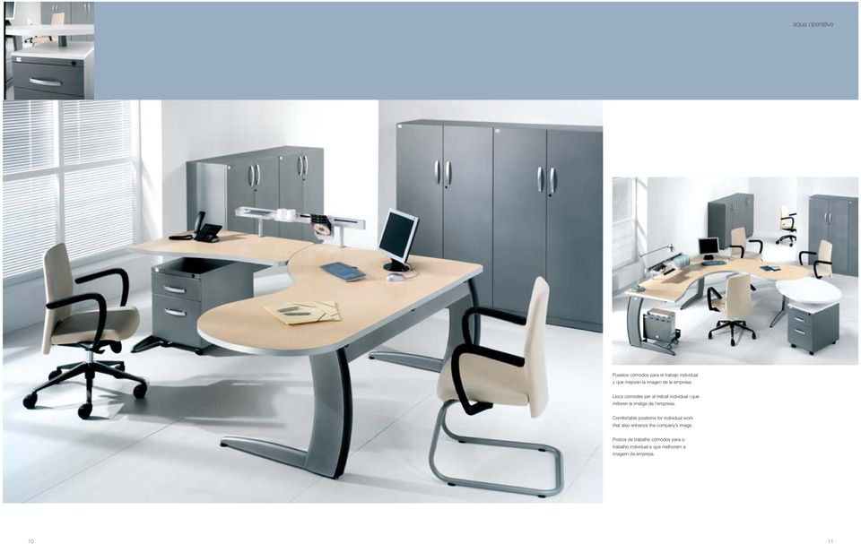 Comfortable positions for individual work that also enhance the company s image.
