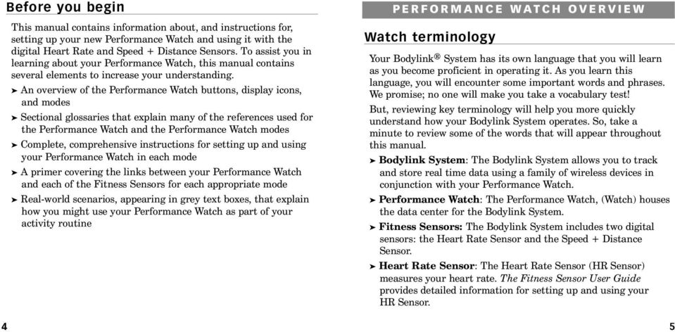 An overview of the Performance Watch buttons, display icons, and modes Sectional glossaries that explain many of the references used for the Performance Watch and the Performance Watch modes