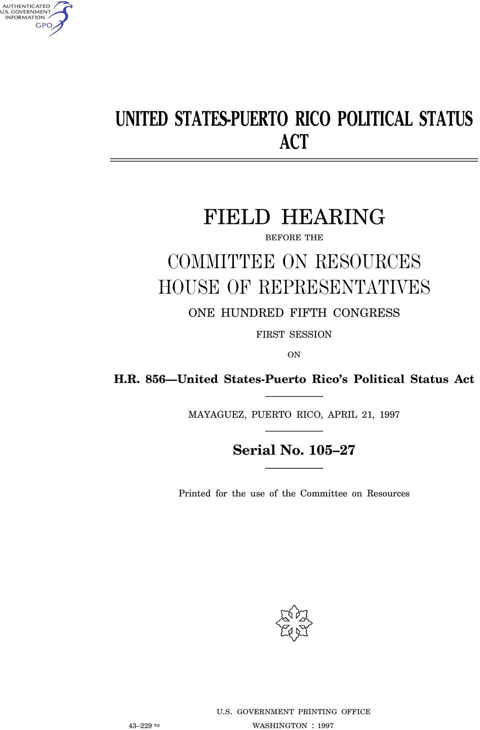 PRESENTATIVES ONE HUNDRED FIFTH CONGRESS FIRST SESSION ON H.R. 856 United States-Puerto Rico s