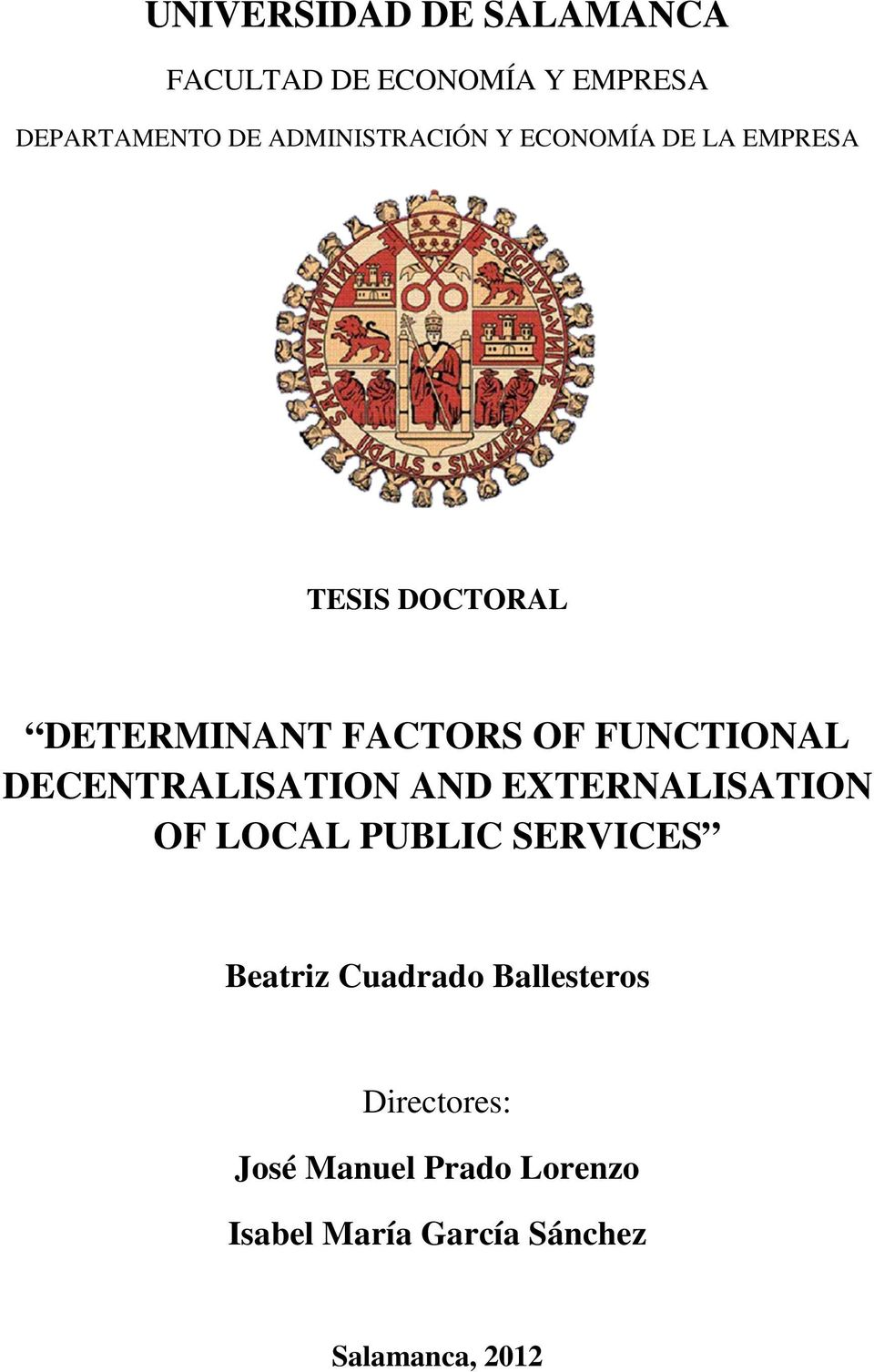 FUNCTIONAL DECENTRALISATION AND EXTERNALISATION OF LOCAL PUBLIC SERVICES Beatriz