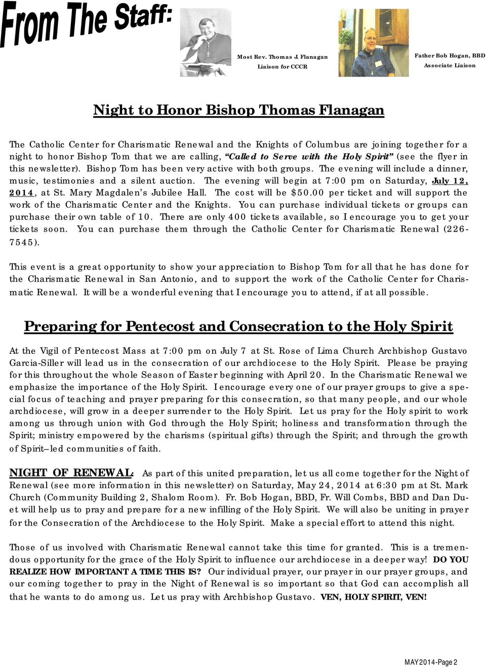 for a night to honor Bishop Tom that we are calling, Called to Serve with the Holy Spirit (see the flyer in this newsletter). Bishop Tom has been very active with both groups.