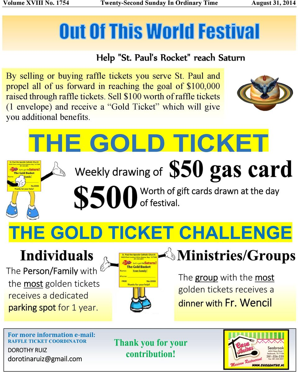 Sell $100 worth of raffle tickets (1 envelope) and receive a Gold Ticket which will give you additional benefits.