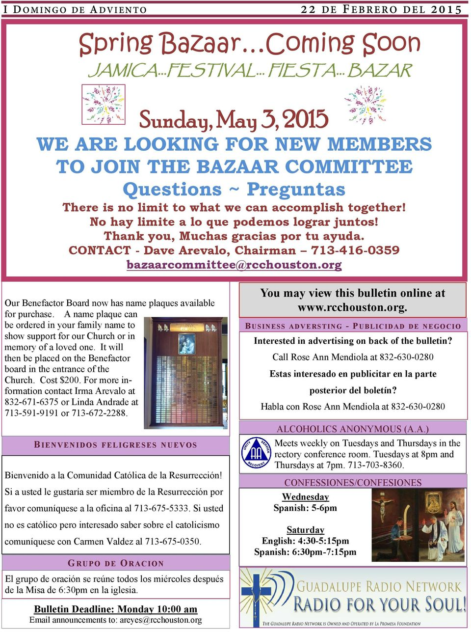 CONTACT - Dave Arevalo, Chairman 713-416-0359 bazaarcommittee@rcchouston.org Our Benefactor Board now has name plaques available for purchase.