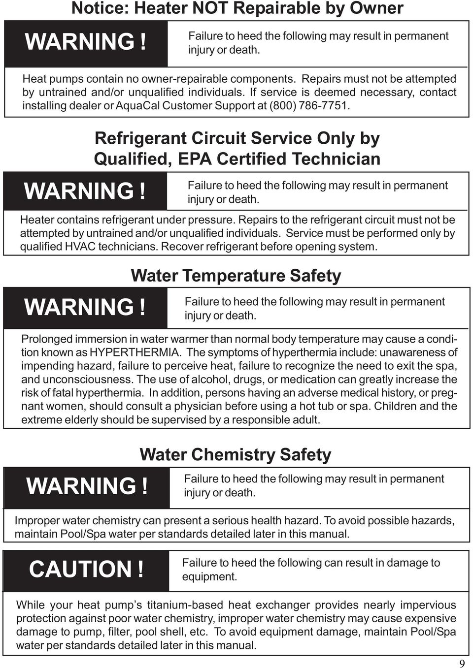 WARNING! Refrigerant Circuit Service Only by Qualified, EPA Certified Technician Water Temperature Safety Failure to heed the following may result in permanent injury or death.