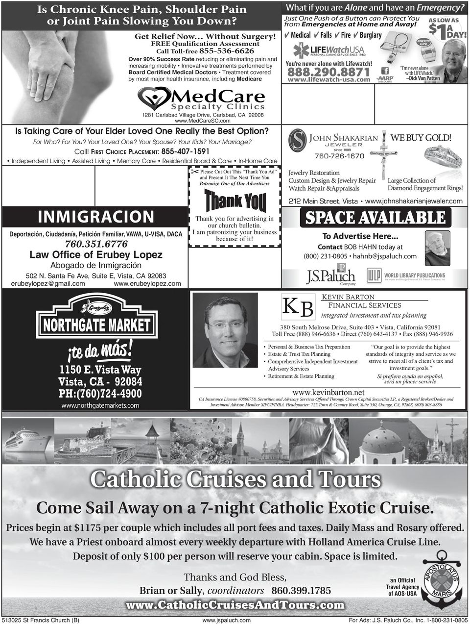 One of Our Advertisers INMIGRACION Deportación, Ciudadanía, Petición Familiar, VAWA, U-VISA, DACA 760.351.6776 Law Office of Erubey Lopez Thank you for advertising in our church bulletin.