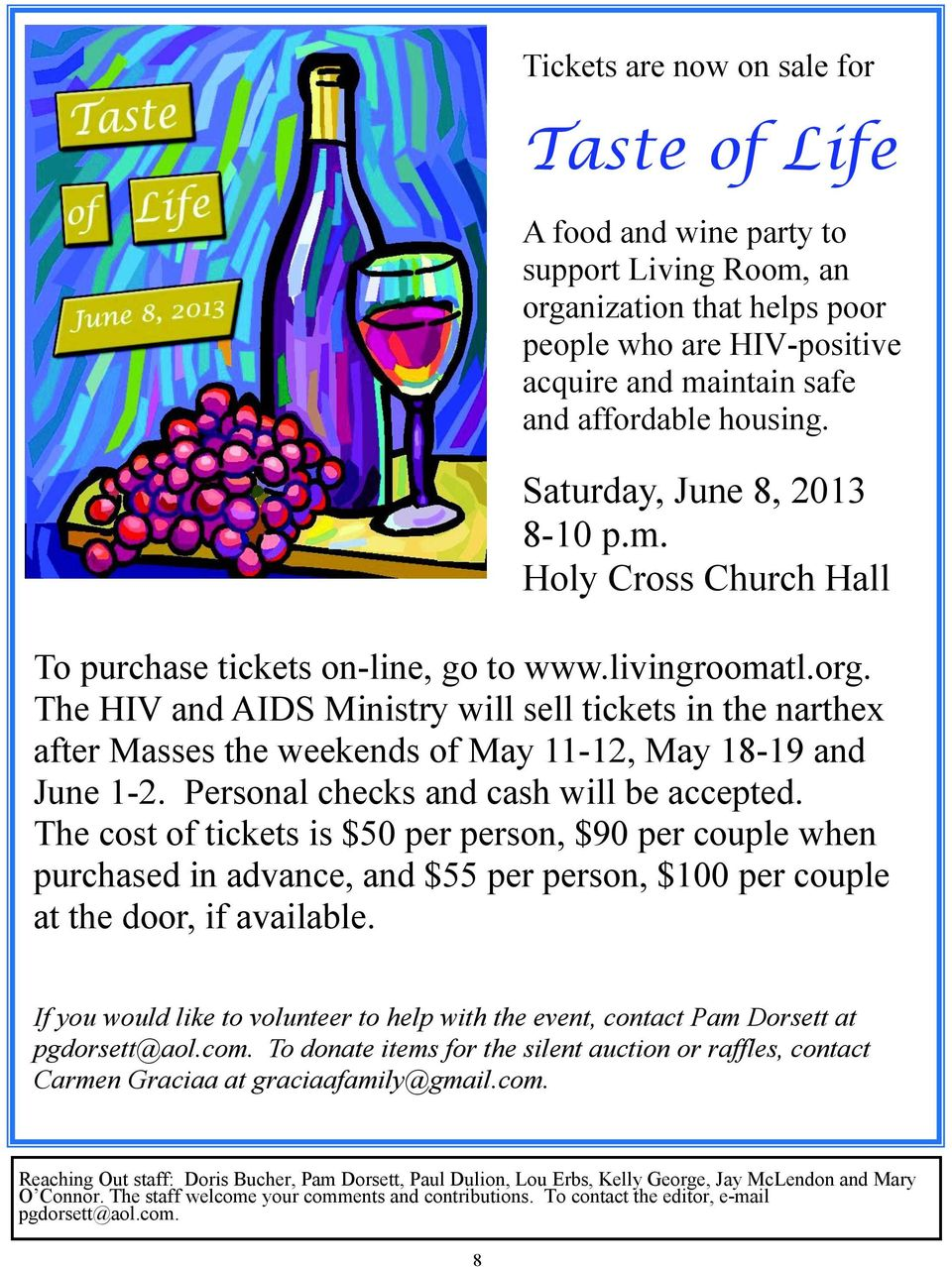 The HIV and AIDS Ministry will sell tickets in the narthex after Masses the weekends of May 11-12, May 18-19 and June 1-2. Personal checks and cash will be accepted.