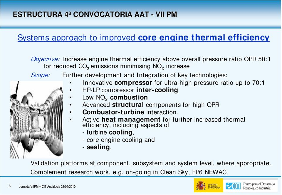 Low NO combustion X Advanced structural components for high OPR Combustor-turbine interaction.
