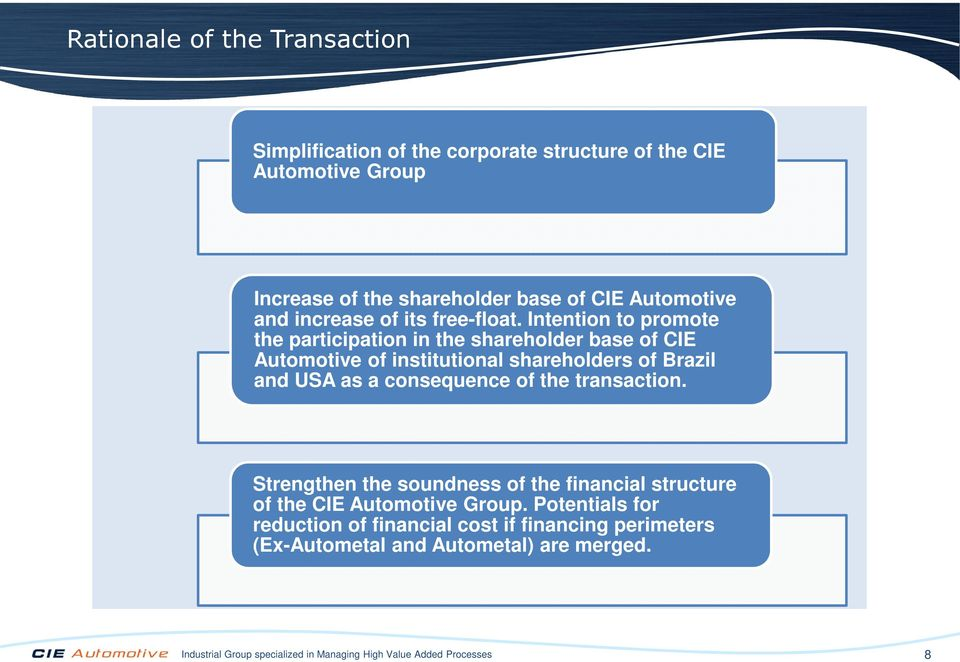 Intention to promote the participation in the shareholder base of CIE Automotive of institutional shareholders of Brazil and USA as a consequence of