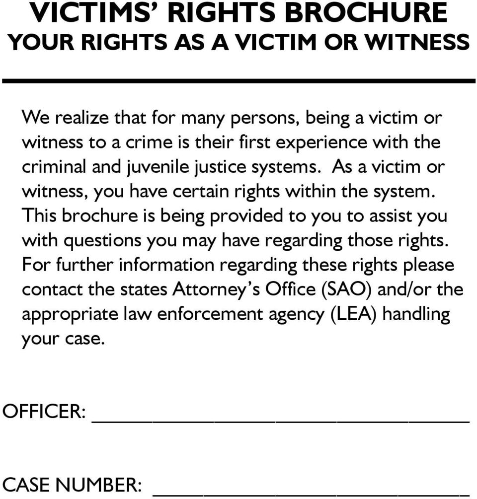 This brochure is being provided to you to assist you with questions you may have regarding those rights.