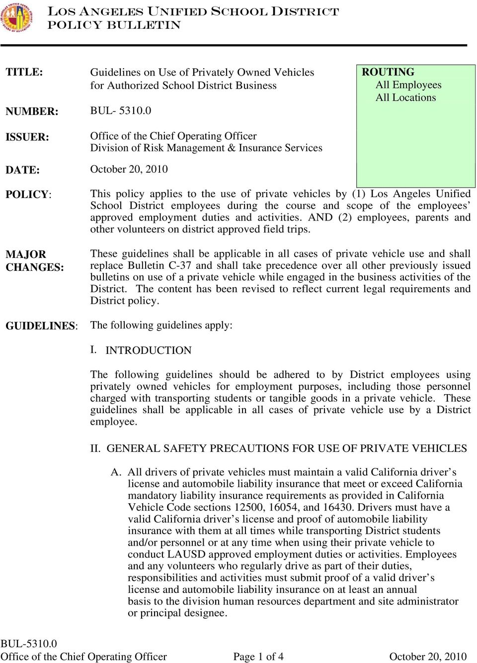 Insurance Services DATE: October 20, 2010 POLICY: MAJOR CHANGES: GUIDELINES: This policy applies to the use of private vehicles by (1) Los Angeles Unified School District employees during the course