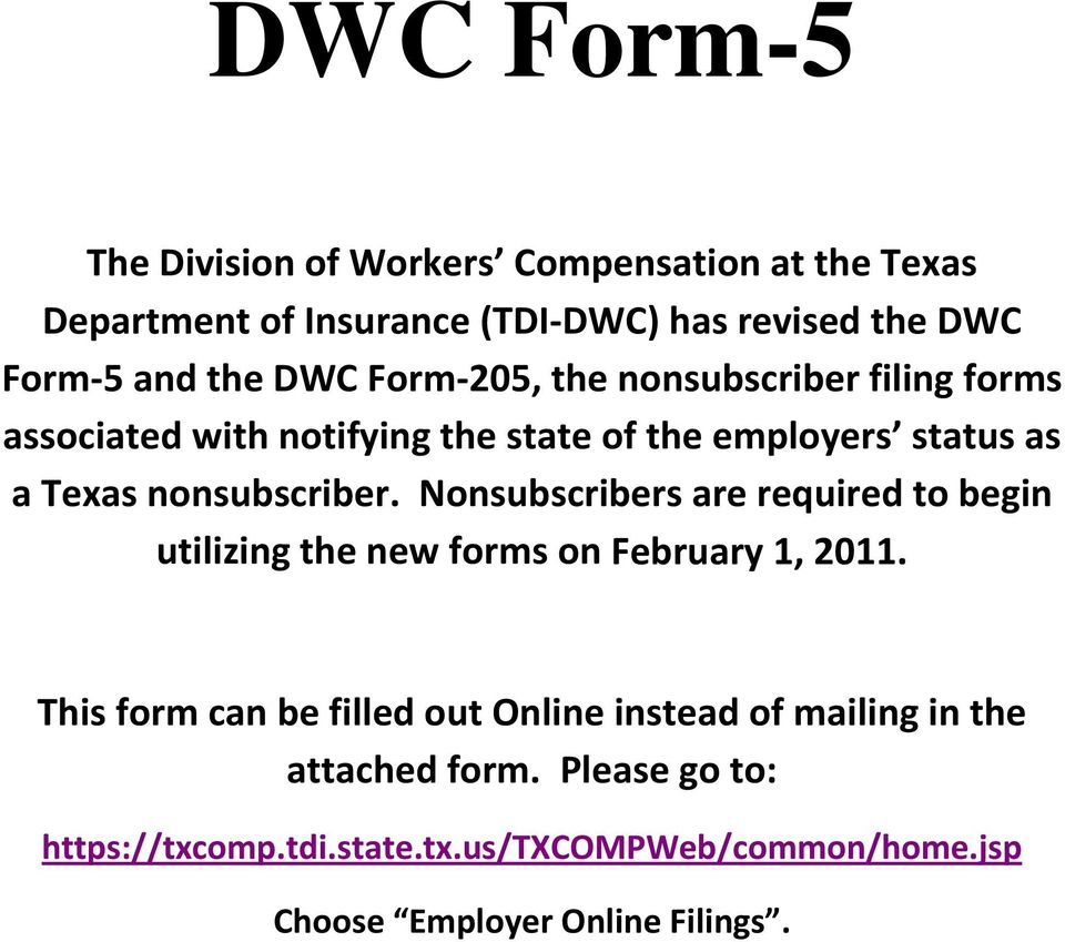 Nonsubscribers are required to begin utilizing the new forms on February 1, 2011.