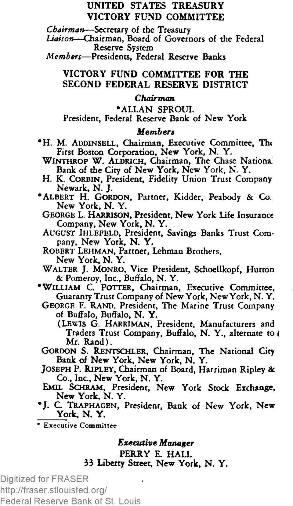 mbers H. M. A d d in se ll, Chairman, Executive Committee, Thi First Boston Corporation, New York, N. Y. W lnthrop W. ALDRICH, Chairman, The Chase Nationa Bank of the City of New York, New York, N. Y. H. K.