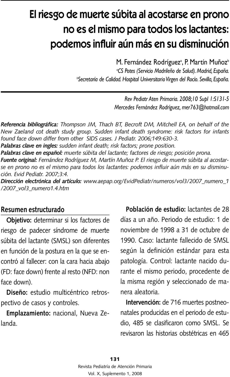 2008;10 Supl 1:S131-5 Mercedes Fernández Rodríguez, mer763@hotmail.com Referencia bibliográfica: Thompson JM, Thach BT, Becroft DM, Mitchell EA, on behalf of the New Zaeland cot death study group.