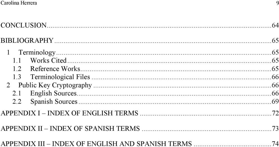 ..66 2.1 English Sources...66 2.2 Spanish Sources...69 APPENDIX I INDEX OF ENGLISH TERMS.