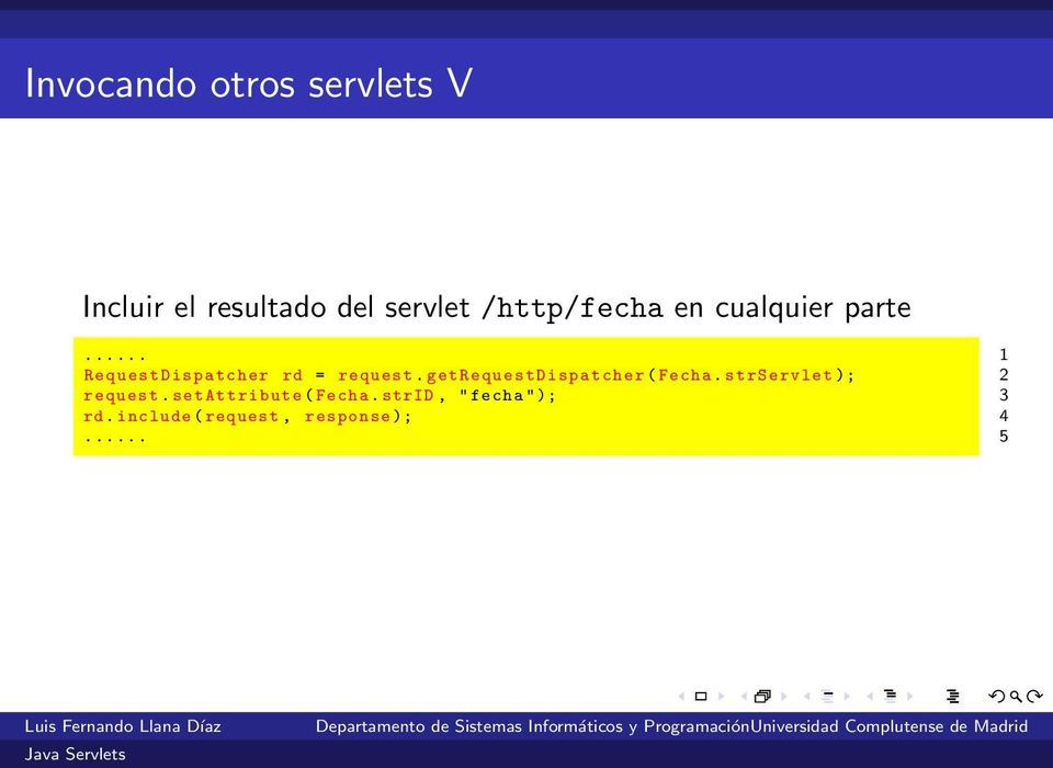 getrequestdispatcher( Fecha. strservlet); request.