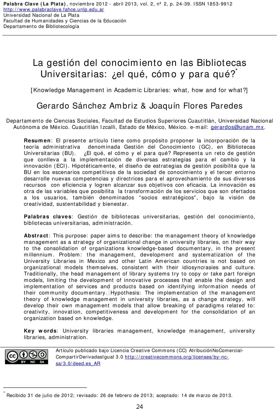 para qué? * [Knowledge Management in Academic Libraries: what, how and for what?