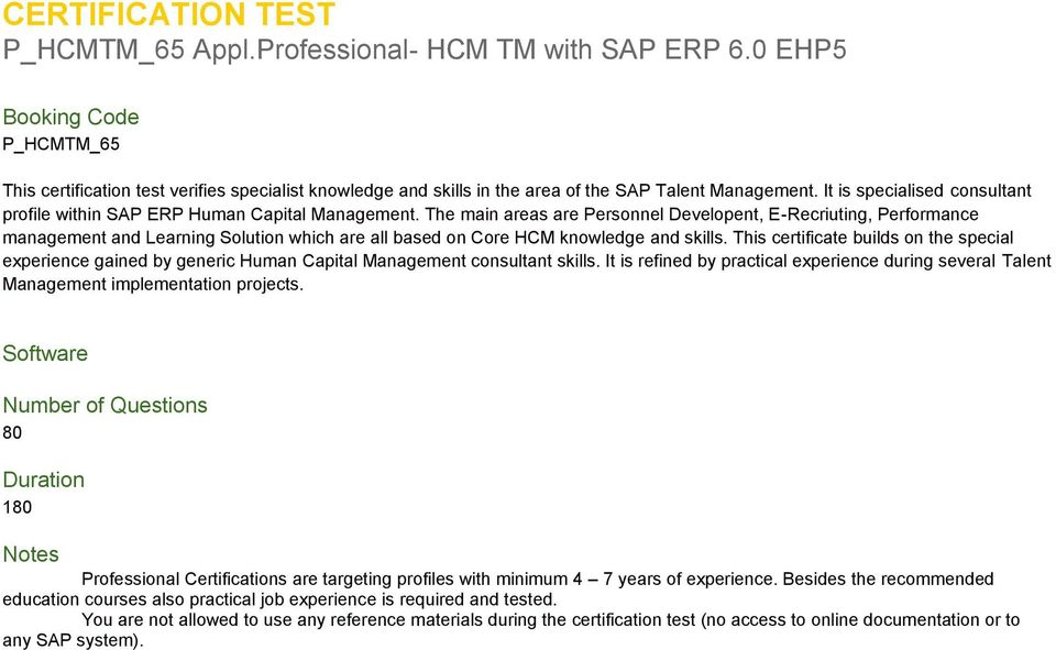 It is specialised consultant profile within SAP ERP Human Capital Management.