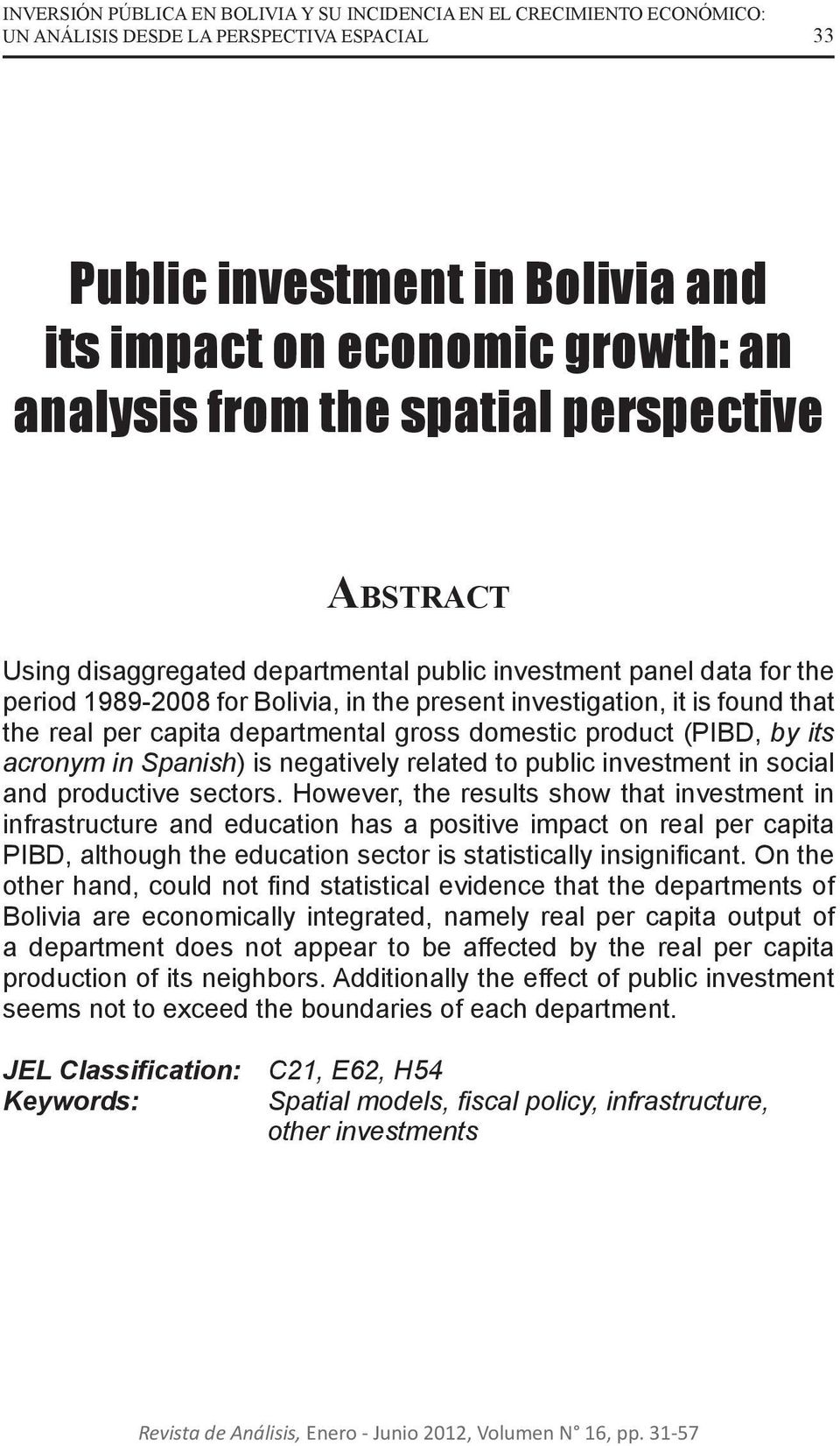 departmental gross domestic product (PIBD, by its acronym in Spanish) is negatively related to public investment in social and productive sectors.